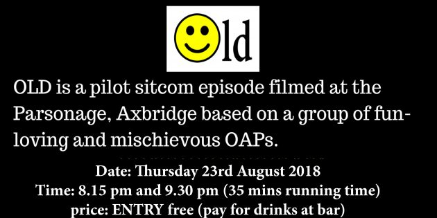 STRAWBERRY LINE TIMES – WHAT'S ON: Free screening of the sitcom 'Old'  – filmed in Axbridge. Premiere at the Roxy on Thursday August 23rd