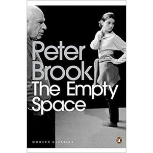Rapscallion Magazine BOOK REVIEW: despite the decades Peter Brook's The Empty Space contains many thought provoking ideas – although much of the text seems lost in the distant haze of the 1960s