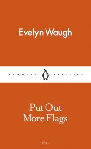 Rapscallion Magazine BOOK REVIEW: Evelyn Waugh's satire of Phoney War Britain Put Out More Flags was written while the Second World War's outcome was still in doubt giving it an added realism